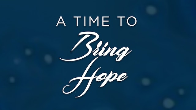 A Time to Bring Hope