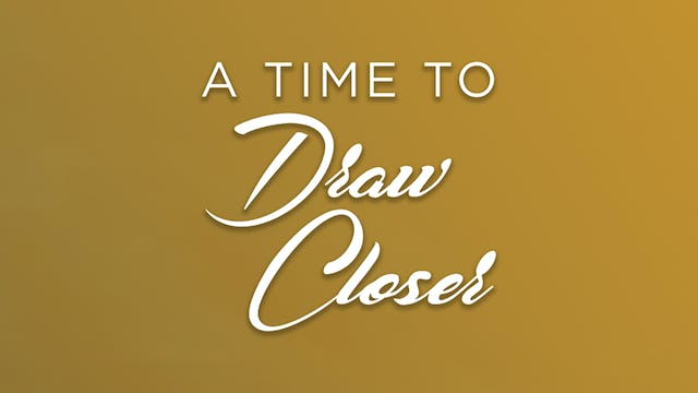 A Time to Draw Closer   Trailer