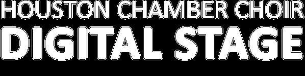 Houston Chamber Choir Digital Stage