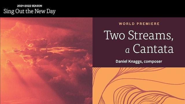 Two Streams, a Cantata