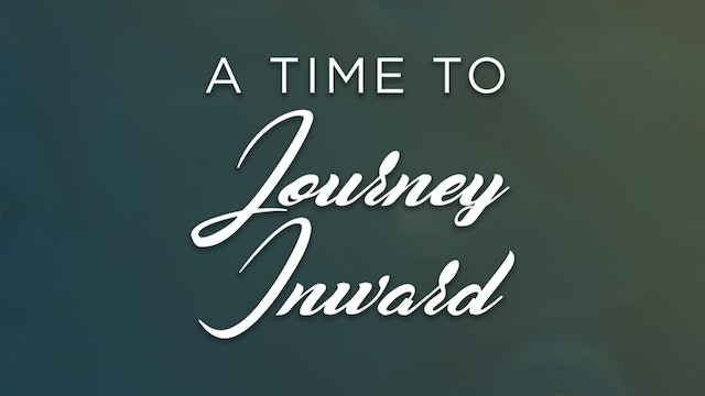 A Time to Journey Inward