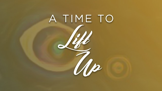 A Time to Lift Up