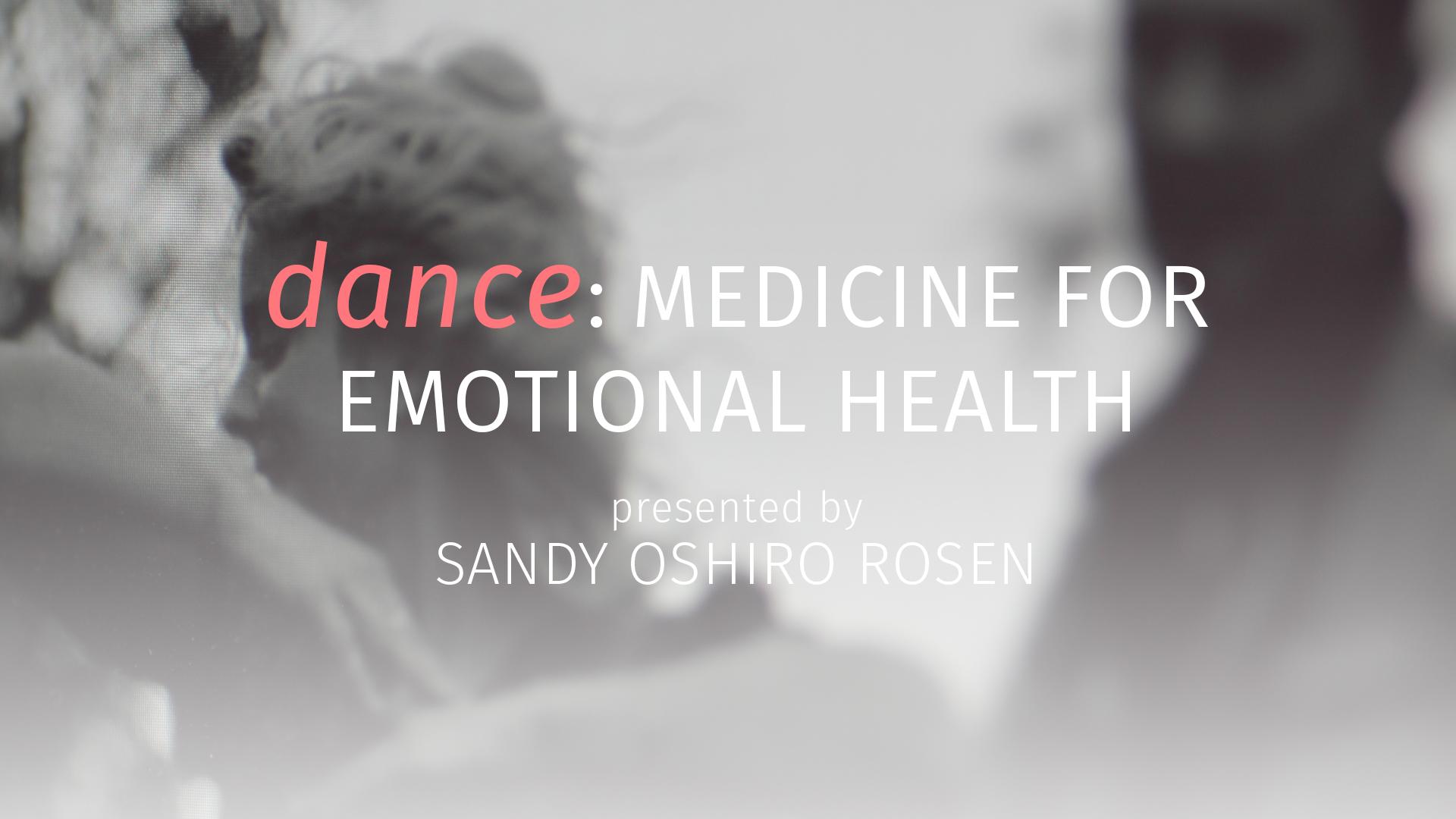 Dance: Medicine for Emotional Health