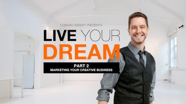 Live Your Dream : Marketing