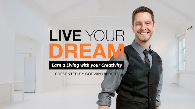 Live Your Dream : Earn a living with your creativity
