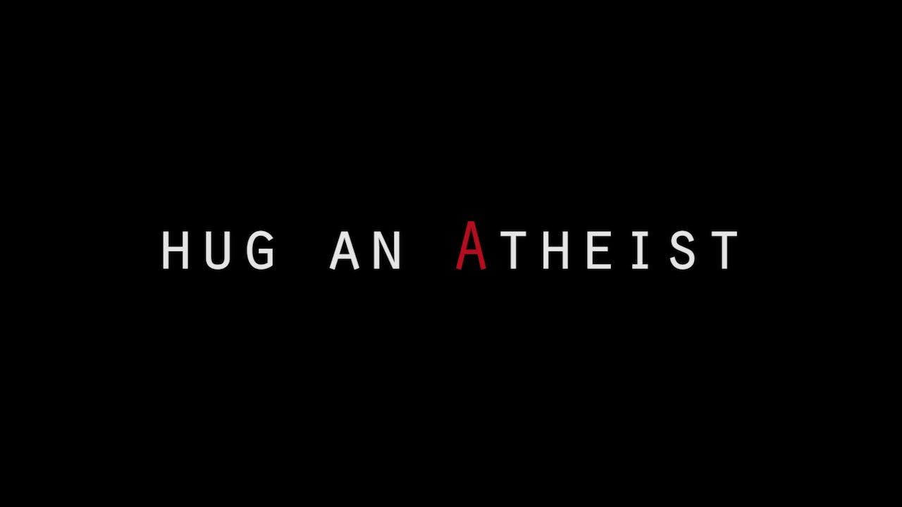 Hug An Atheist