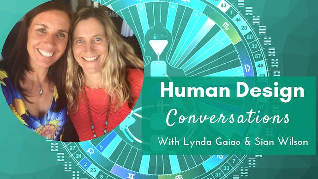 Human Design Conversations with Sian Wilson