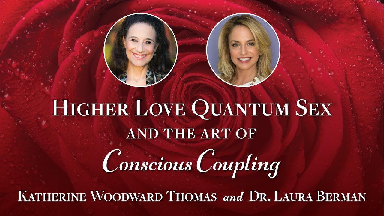 Higher Love, Quantum Sex, and Conscious Coupling