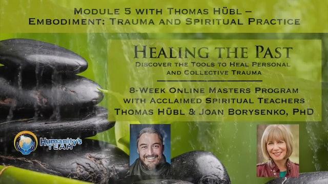 5: Embodiment: Trauma and Spiritual Practice with Thomas Hübl