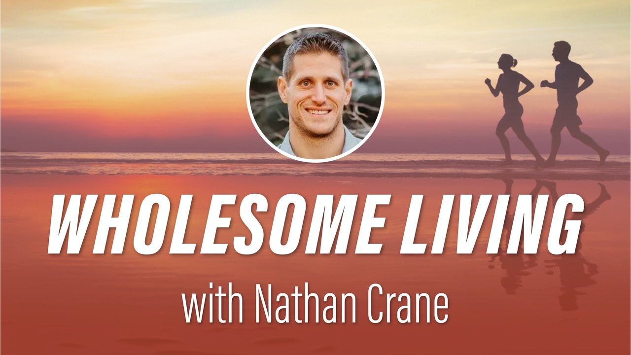 WHOLESOME LIVING - Nathan Crane
