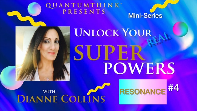SP-8 Master the Manifesting Power of Resonance with Dianne Collins