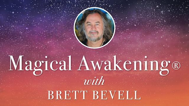 Magical Awakening ® Level One Training & Certification with Brett Bevell