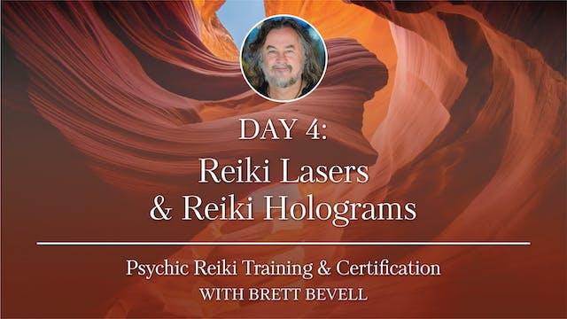 Day Four: Reiki Lasers & Reiki Holograms