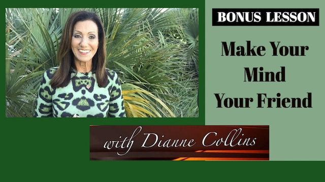 SP-10 Bonus Lesson: Make Your Mind Your Friend with Dianne Collins