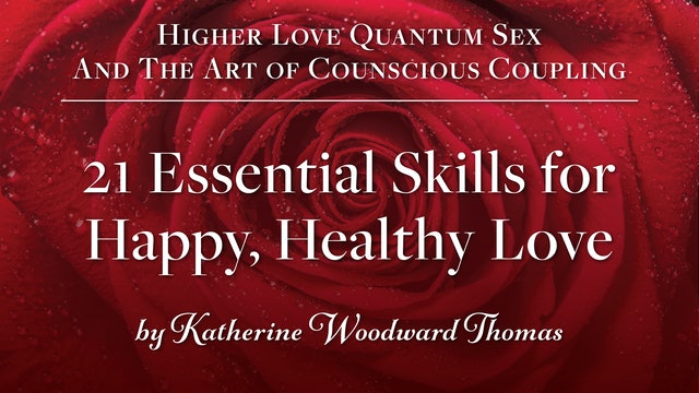 Higher Love Bonus eBook - 21 Essential Skills for Happy, Healthy Love (PDF)