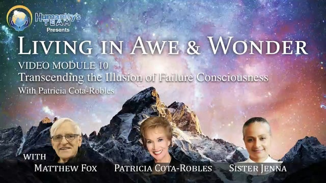 10: Transcending the Illusion of Failure Consciousness with Patricia Cota-Robles