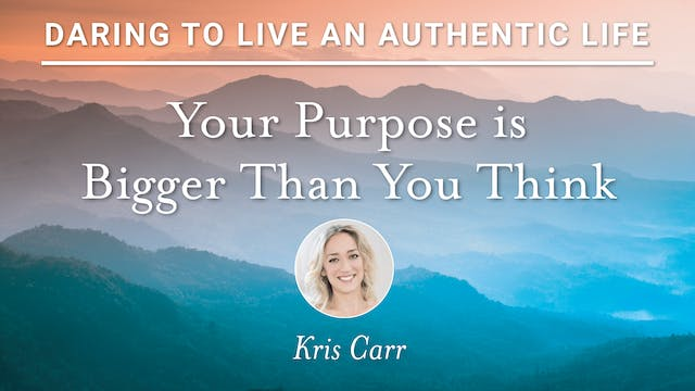 10. Your Purpose is Bigger Than You T...