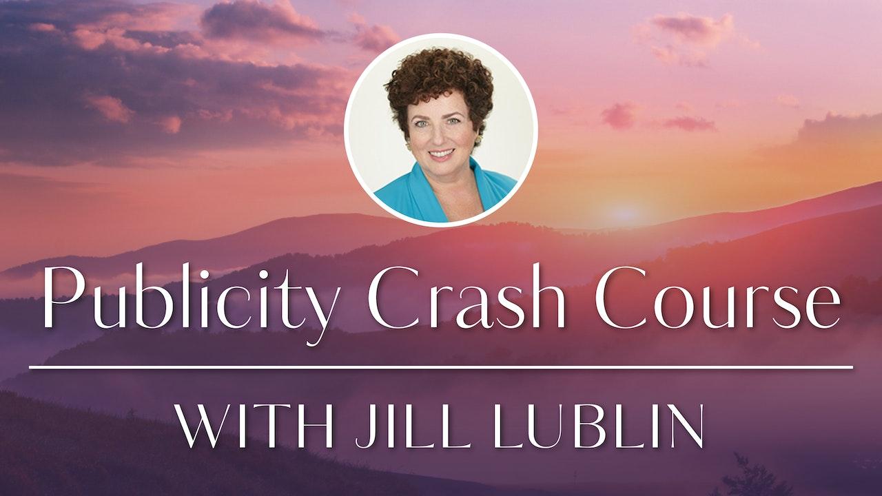 Publicity Crash Course with Jill Lublin