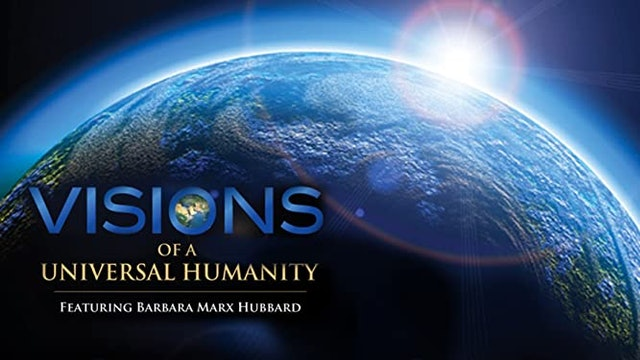VISIONS of A Universal Humanity