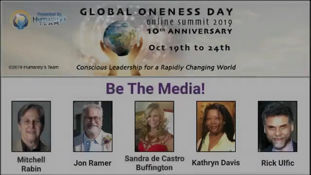 12: Global Oneness Day 2019 - Be The Media