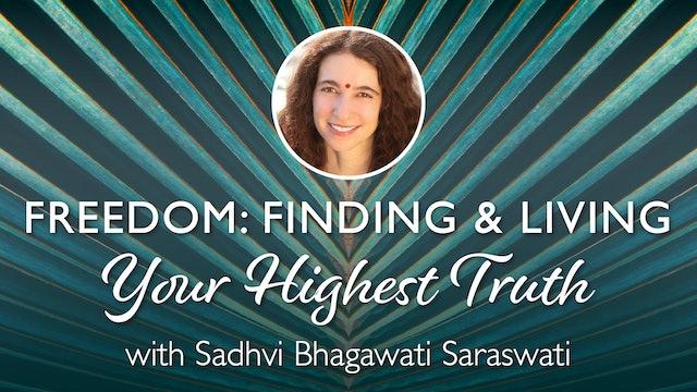 Freedom: Finding & Living Your Highest Truth with Sadhvi Bhagawati Saraswati