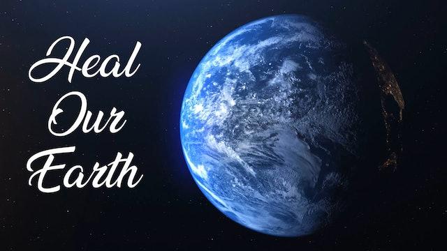 Heal Our Earth (Earth) Steve Farrell, Steve Bhaerman & Celeste Yackaboni