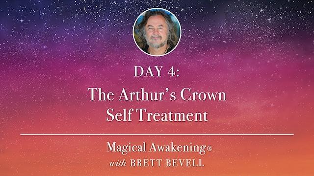 Magical Awakening® Day 4: The Arthur's Crown Self Treatment