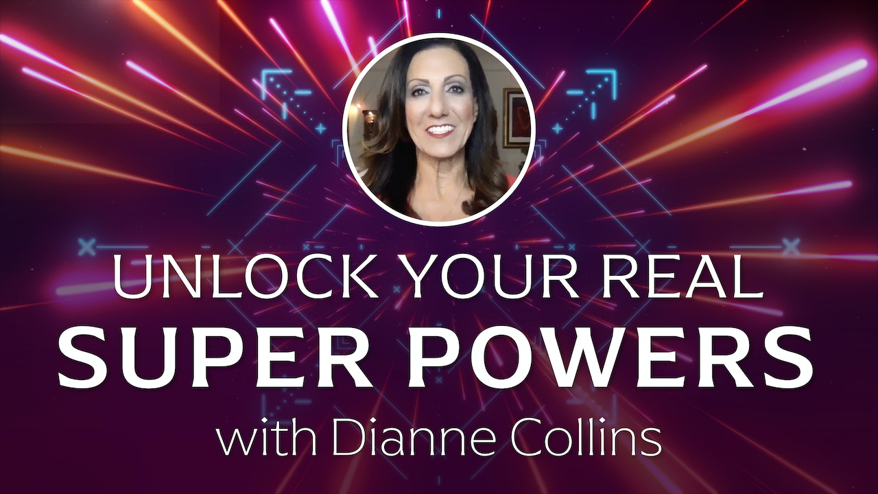 Unlock Your Real Super Power - 5 Natural Faculties of Mind with Dianne Collins