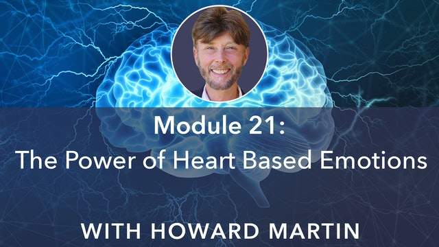 21: The Power of Heart-Based Emotions with Howard Martin