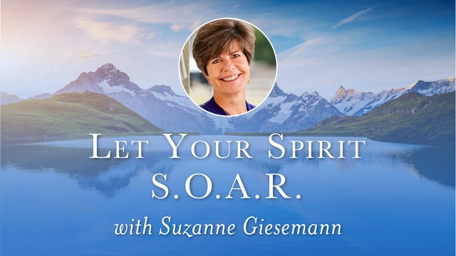 Let Your Spirit S.O.A.R! with Suzanne Giesemann