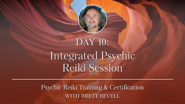 Day Ten: Integrated Psychic Reiki Session
