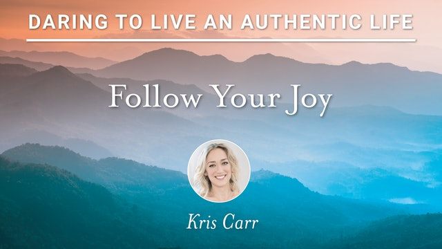 16. Follow Your Joy with Kris Carr