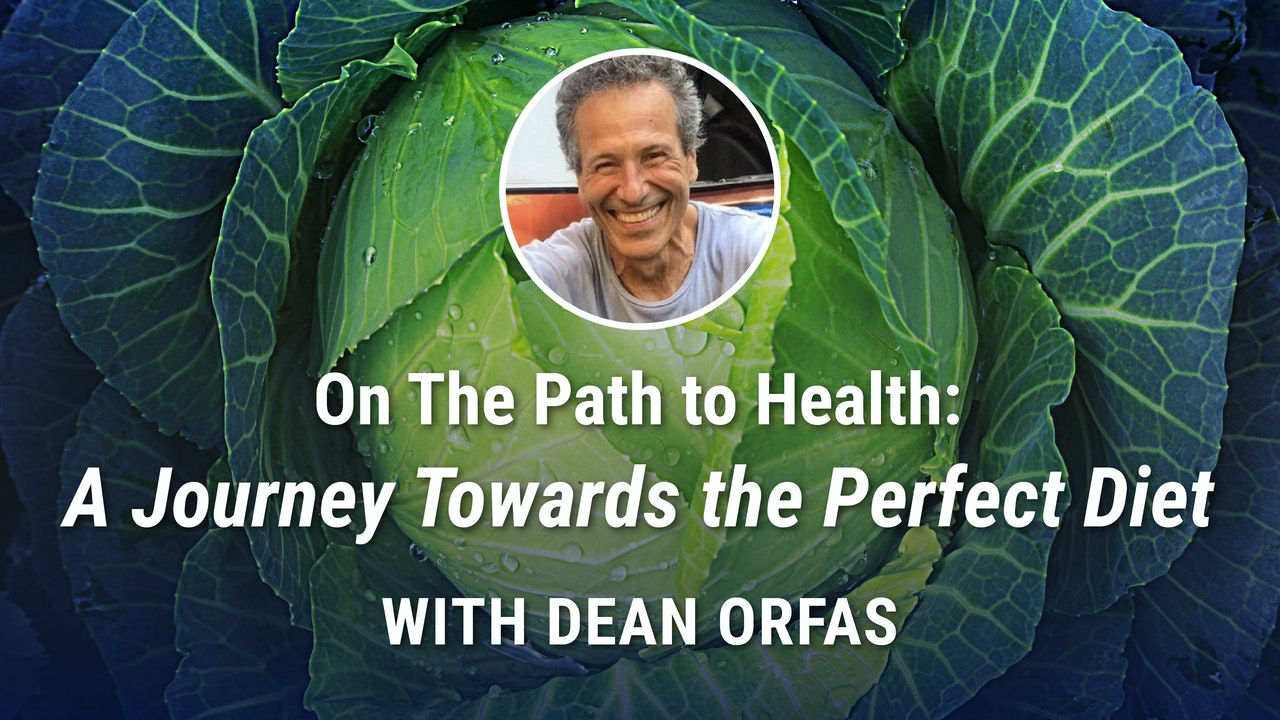 On The Path to Health: A Journey Towards the Perfect Diet with Dean Orfas