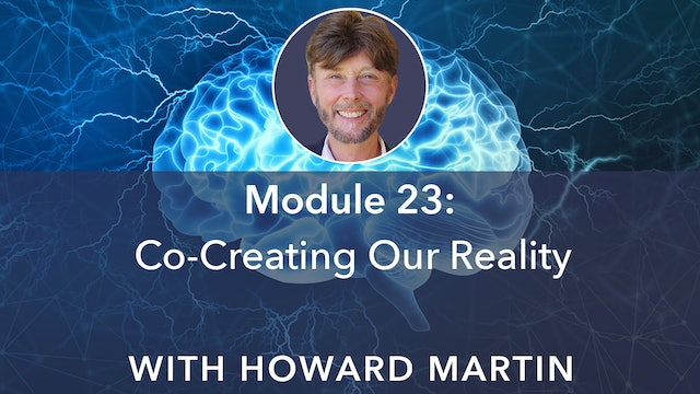 23: Co-Creating Our Reality with Howard Martin