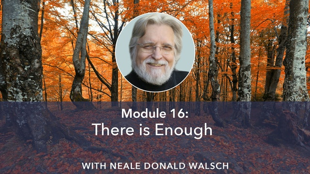 16: There is Enough with Neale Donald Walsch
