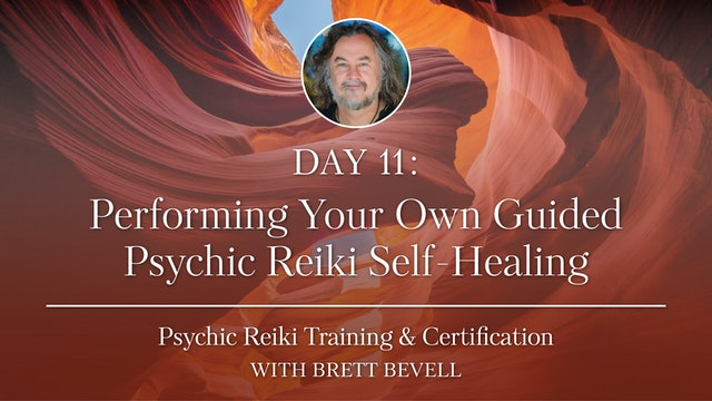 Day Eleven: Performing Your Own Guided Psychic Reiki Self-Healing