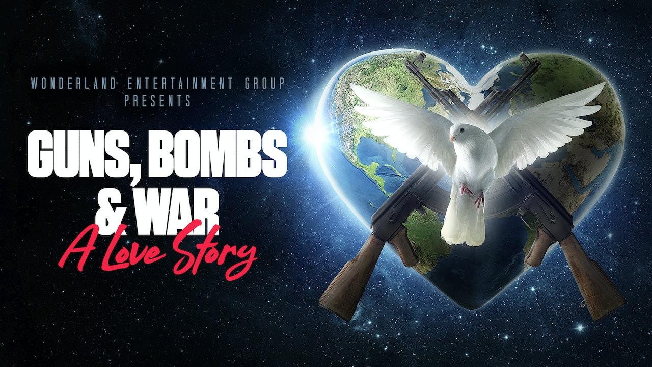 Guns, Bombs & War: A Love Story