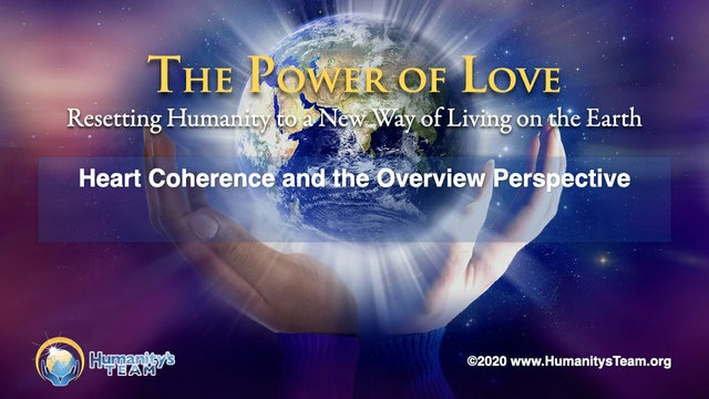 11: Global Oneness Summit 2020 - Heart Coherence and the Overview Perspective