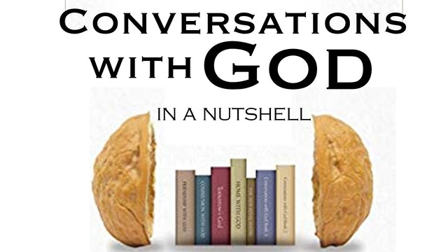 Conversations With God in a Nutshell with Neale Donald Walsch