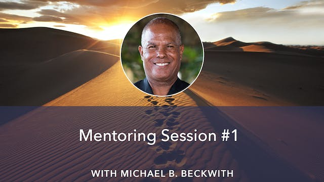 Mentoring with Michael Beckwith #1