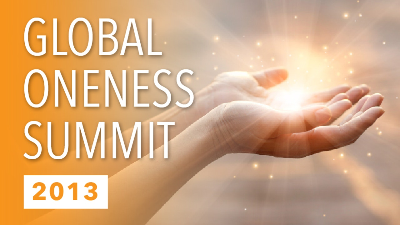 Global Oneness Summit 2013