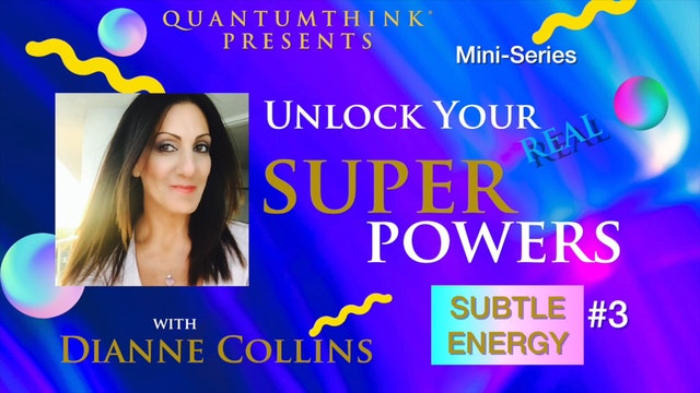 SP-7 Attune to Subtle Energy with Dianne Collins