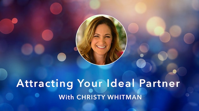 Attracting Your Ideal Partner with Christy Whitman