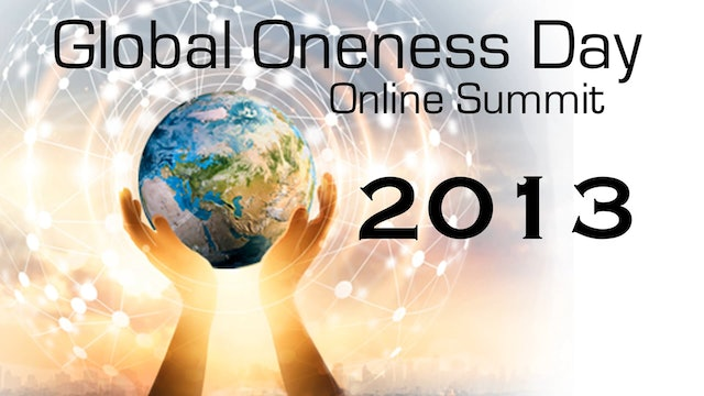 Global Oneness Day 2013 - What's Next (the Future of Spirituality)