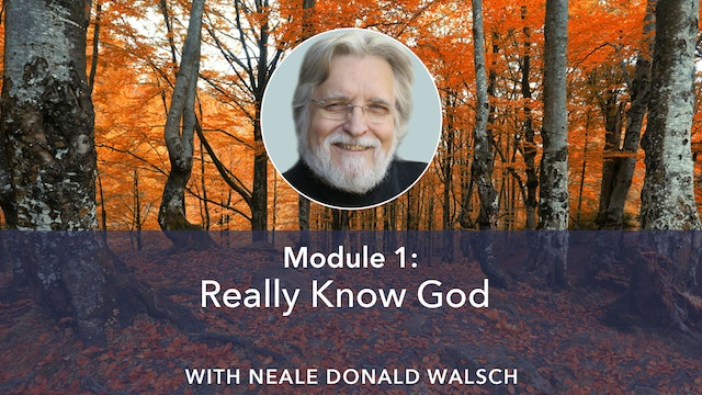 1: Really Know God with Neale Donald Walsch