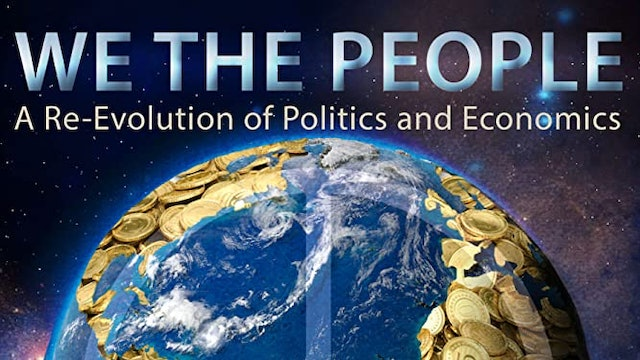 We the People. The Re-Evolution of Politics and Economics