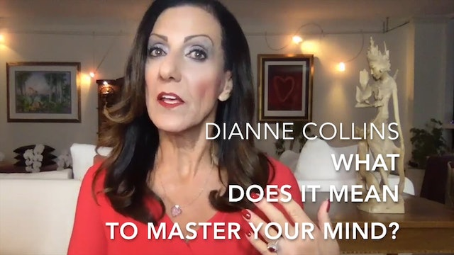 SP-3 What It Means to Master Your Mind with Dianne Collins