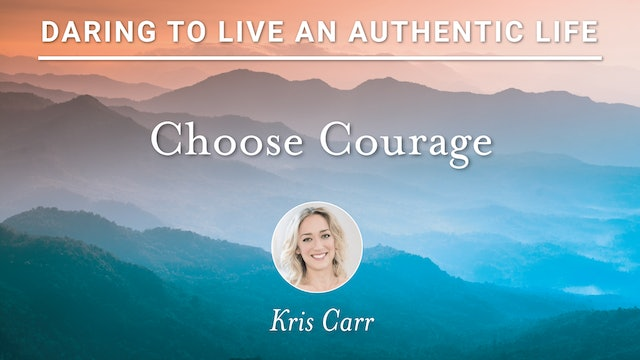 12. Choose Courage with Kris Carr