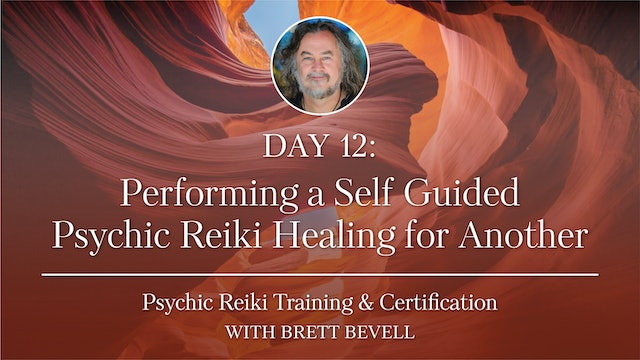 Day Twelve: Performing a Self Guided Psychic Reiki Healing for Another