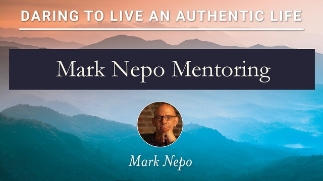 Mark Nepo Mentoring #1 6-9-21